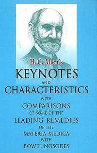 H.C. Allen's Keynotes and Characteristics With Comparisons: With Comparisons Some of the Leading...