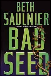 Bad Seed. An Alex Bernier Mystery
