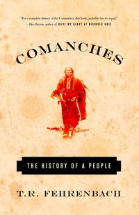 Comanches: The History of a People by  T.R Fehrenbach - Paperback - from Mega Buzz Inc and Biblio.com
