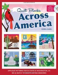 Quilt Blocks Across America: Applique Patterns for 50 States & Washington, D.C., Mix & Match to...