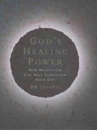 God's Healing Power: How Meditation Can Help Transform Your Life