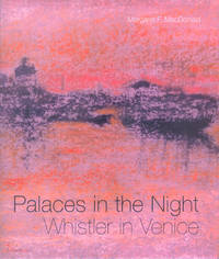 Palaces in the Night: Whistler in Venice