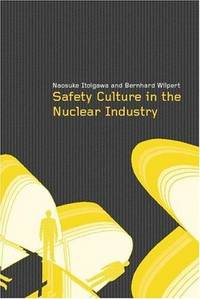 Safety Culture in Nuclear Power Operations by Bernhard Wilpert; Naosuke Itoigawa - 1st Edition  - 2001 - from Judd Books (SKU: c19390)