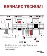 Bernard Tschumi: Architecture: Concept & notation. by  editor  Bernard. Frédéric MIGAYROU - First Edition - from ROBERT CAMPBELL BOOKSELLER and Biblio.com