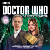 Doctor Who: The Memory of Winter by George Mann