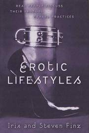 Erotic Lifestyles: Real People Discuss Their Unusual Sexual Practices