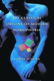 The Classical Origins of Modern Homophobia
