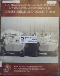U.S. Marines in the Persian Gulf, 1990-1991: Marine Communications in Desert Shield and Desert...