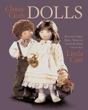 Classic Cloth Dolls: Beautiful Fabric Dolls From the Vogue Patterns Collection