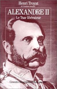ALEXANDRE II. LE TSAR LIBERATEUR