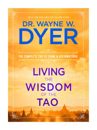Living the Wisdom of the Tao  The Complete Tao Te Ching and Affirmations