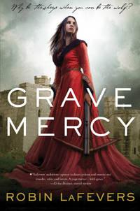 Grave Mercy : His Fair Assassin, Book I
