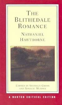 image of The Blithedale romance: An authoritative text, backgrounds and sources, criticism (A Norton critical edition)