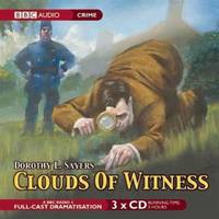 image of Clouds of Witness: A BBC Full-cast Radio Drama