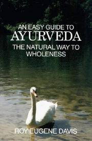 An Easy Guide to Ayurveda: The Natural Way to Wholeness : Basic Principles, Practices, and...