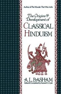 The Origins and Development of Classical Hinduism by  A.L Basham - Paperback - from allianz and Biblio.com
