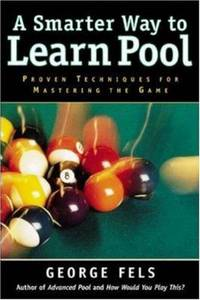 A Smarter Way to Learn Pool by  George Fels - Paperback - 3rd Printing - 1999 - from after-words bookstore and Biblio.com