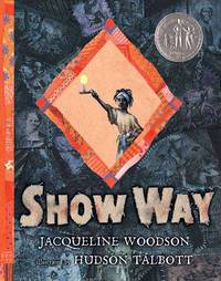Show Way by Woodson, Jacqueline