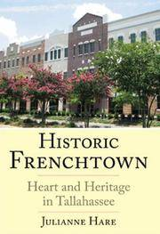 Historic Frenchtown, Heart and Heritage in Tallahassee
