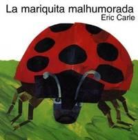 MARIQUITA MALHUMORADA/GROUCHY LADYBUG