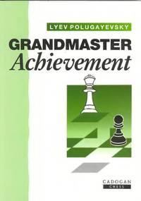 Grandmaster Achievement (Cadogan Chess Books)