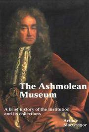 The Ashmolean Museum. A brief history of the Museum and its collections