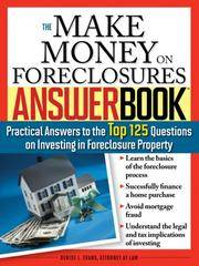 The Make Money on Foreclosures Answer Book: Practical Answers to More Than 125 Questions on...