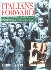 Italians Forward  A Visual History of the Italian Community in Great  Britain