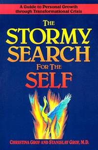 STORMY SEARCH FOR THE SELF: A Guide To Personal Growth Through Transformational Crisis