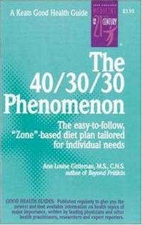 A40 30 30 Phenomenon: The Easy-To-Follow, 'Zone'-Based Diet Plan Tailored for Individual...