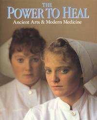 The Power To Heal   Ancient Arts & Modern Medicine