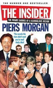 The Insider - the Private Diaries of a Scandalous Decade