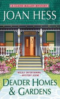 Deader Homes & Gardens (A Claire Malloy Mystery, Book 18)