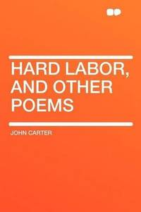 image of Hard Labor, and Other Poems