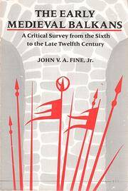 The Early Medieval Balkans: A Critical Survey from the Sixth to the Late Twelfth Century by John V. A. Fine - Paperback - 1991 - from Books of Garten (SKU: 99W22ba)