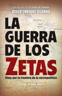 La guerra de los zetas: Viaje por la frontera de la necropolítica (Spanish Edit