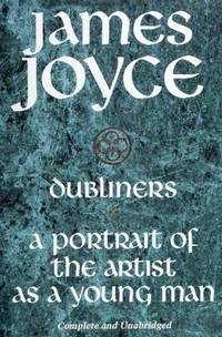 Dubliners  a Portrait Of the Artist As a Young Man
