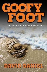 Goofy Foot: An Alex Rasmussen Mystery.