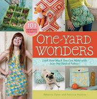 One-Yard Wonders: Look How Much You Can Make With Just One Yard of Fabric!