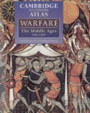 image of Cambridge Illustrated Atlas of Warfare; The Middle Ages 768-1487