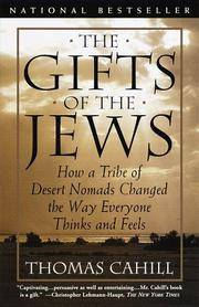 image of The Gifts of the Jews: How a Tribe of Desert Nomads Changed the Way Everyone Thinks and Feels (The Hinges of History)
