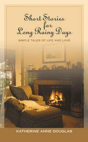 Short Stories for Long Rainy Days: Simple Tales of Life and Love