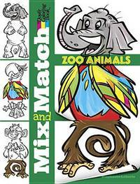 MIX AND MATCH: Zoo Animals--Dover Coloring Book (O)
