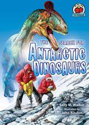 The Search for Antarctic Dinosaurs (On My Own Science)