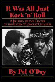PAT O'DAY: IT WAS ALL JUST ROCK 'N' ROLL. A Journey to the Center of the Radio and...