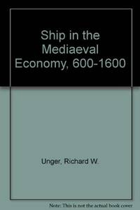 The Ship in the Medieval Economy, 600-1600
