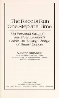 The Race Is Run One Step at a Time: My Personal Struggle -- And Everywoman's Guide to Taking...