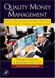 Quality Money Management: Process Engineering and Best Practices for Systematic Trading and...