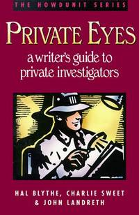Private Eyes : A Writer's Guide to Private Investigators