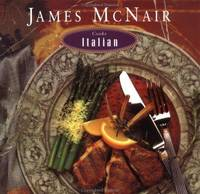 James McNair Cooks Italian by  James McNair - Hardcover - from Brats Bargain Books and Biblio.com